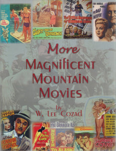 MORE MAGNIFICENT MOUNTAIN MOVIES  by Cozad, W. Lee
