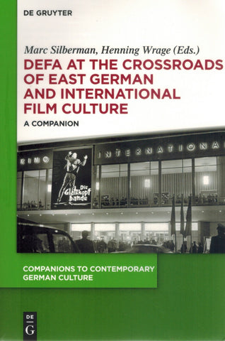 DEFA at the Crossroads of East German and International Film Culture  by Silberman, Marc