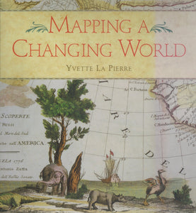 MAPPING A CHANGING WORLD  by Lapierre, Yvette
