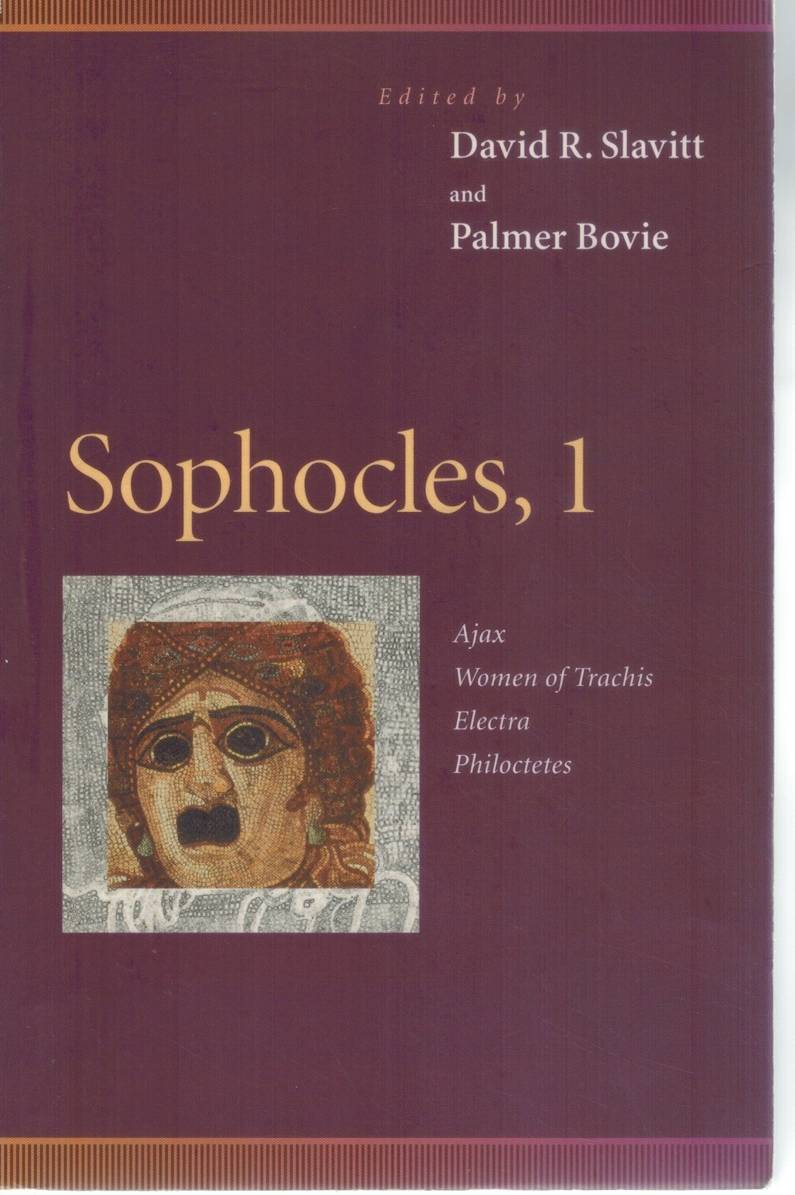 Sophocles, 1   Ajax, Women of Trachis, Electra, Philoctetes  by Slavitt