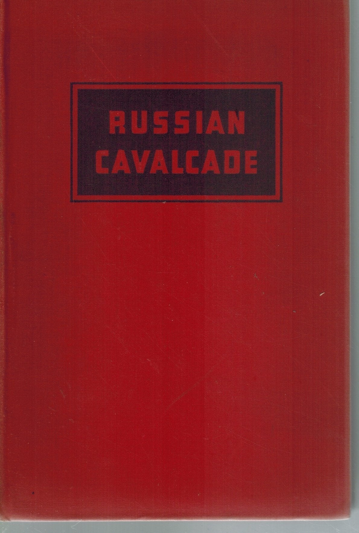 RUSSIAN CAVALCADE  A Military Record  by Parry, Albert