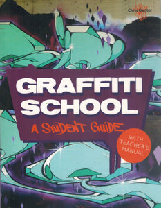 GRAFFITI SCHOOL  A Student Guide and Teacher Manual  by Ganter, Christoph