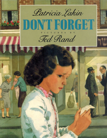 Don't Forget  by Lakin, Patricia &  Ted Rand