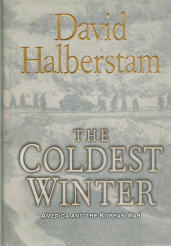 The Coldest Winter  America and the Korean War  by Halberstam, David