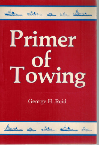 PRIMER OF TOWING  by Reid, George H
