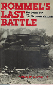 Rommel's Last Battle  The Desert Fox and the Normandy Campaign  by Mitcham, Samuel W.