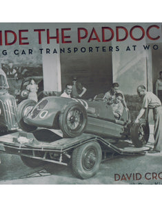 INSIDE THE PADDOCK  Racing Car Transporters at Work  by Cross, David