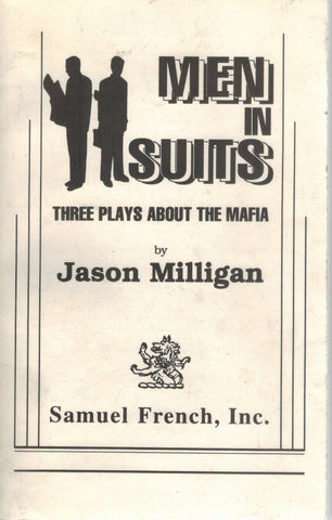 MEN IN SUITS Three Plays about the Mafia