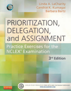 Prioritization, Delegation, and Assignment  Practice Exercises for the  NCLEX Examination