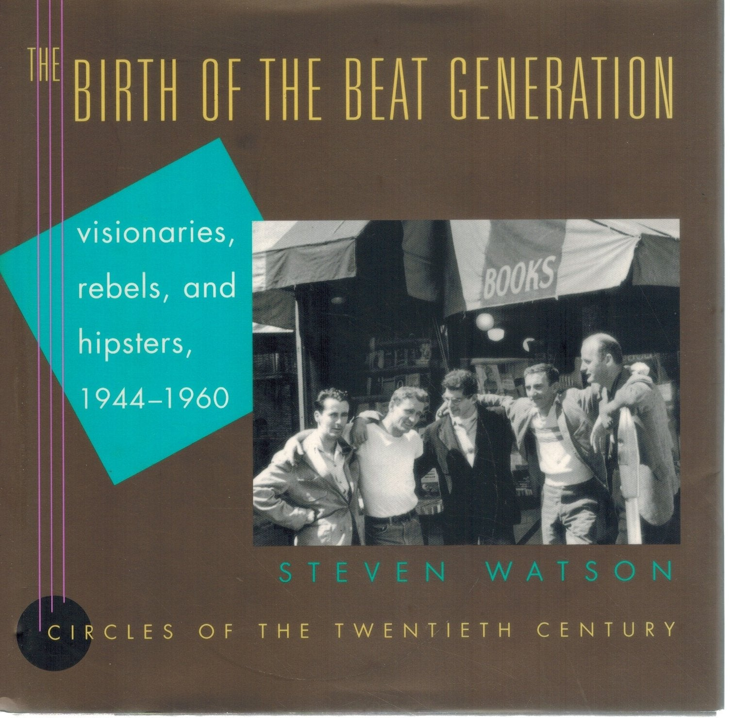 THE BIRTH OF THE BEAT GENERATION  Visionaries, Rebels, and Hipsters,  1944-1960