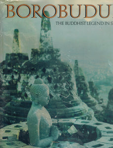 BOROBUDUR  The Buddhist Legend in Stone