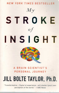 My Stroke of Insight  A Brain Scientist's Personal Journey