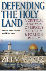 DEFENDING THE HOLY LAND A Critical Analysis of Israel's Security and  Foreign Policy