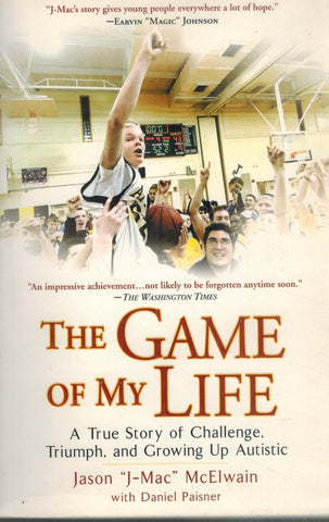 The Game of My Life  A True Story of Challenge, Triumph, and Growing Up  Autistic