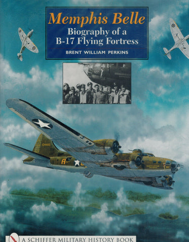 MEMPHIS BELLE  Biography of A B-17 Flying Fortress