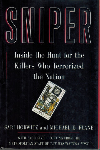 Sniper  Inside the Hunt for the Killers Who Terrorized the Nation  by Horwitz, Sari & Michael Ruane