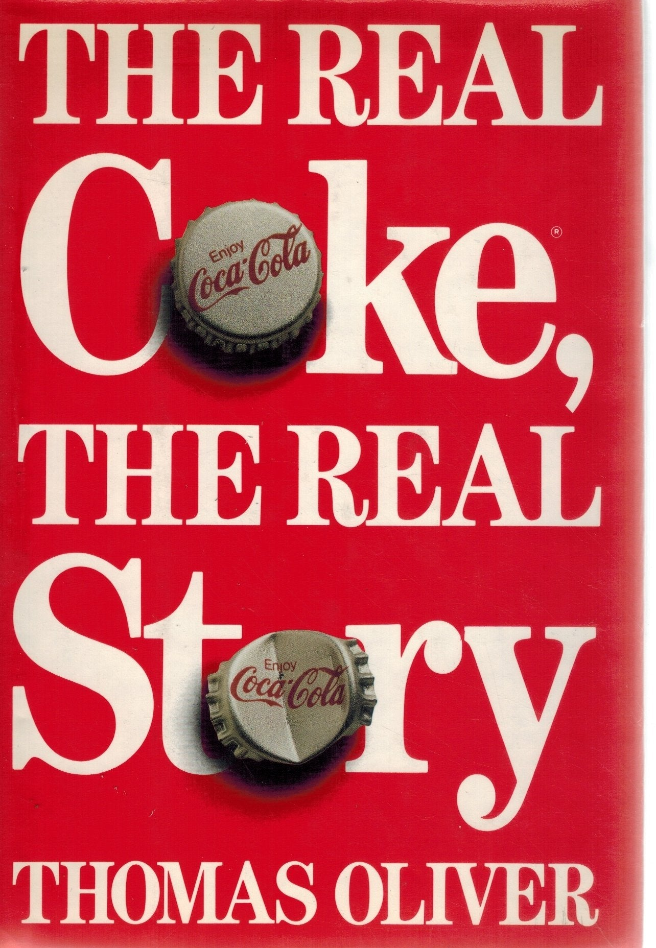 REAL COKE  Real Story  by Oliver, Thomas
