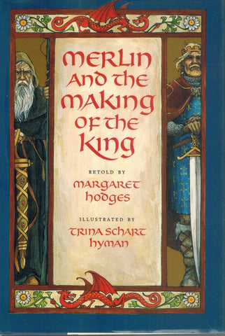 MERLIN AND THE MAKING OF THE KING  by Hodges, Margaret & Trina Schart Hyman