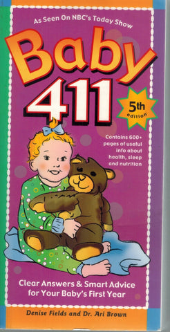 Baby 411  Clear Answers & Smart Advice For Your Baby's First Year  by Fields, Denise & Ari Brown