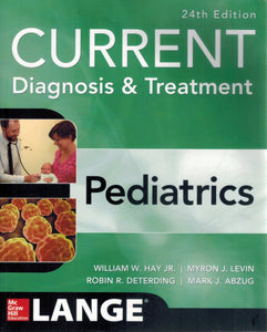 CURRENT Diagnosis and Treatment Pediatrics, Twenty-Fourth Edition  by Levin