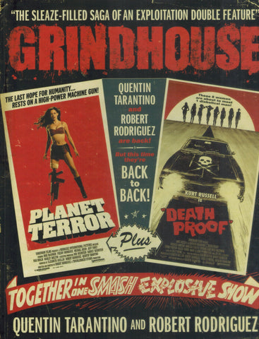 Grindhouse  The Sleaze-filled Saga of an Exploitation Double Feature  by Tarantino, Quentin &  Robert Rodriguez