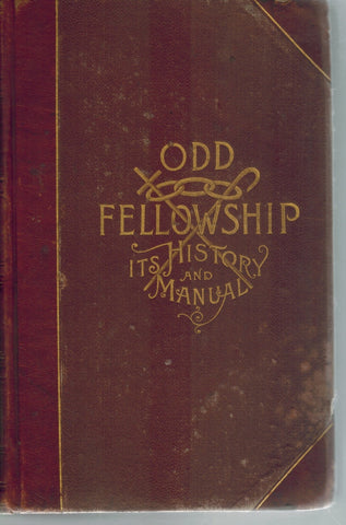 Odd Fellowship Its History and Manual.  by Ross, Theo. A.