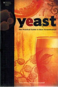 Yeast  The Practical Guide to Beer Fermentation  by White, Chris & Jamil Zainasheff