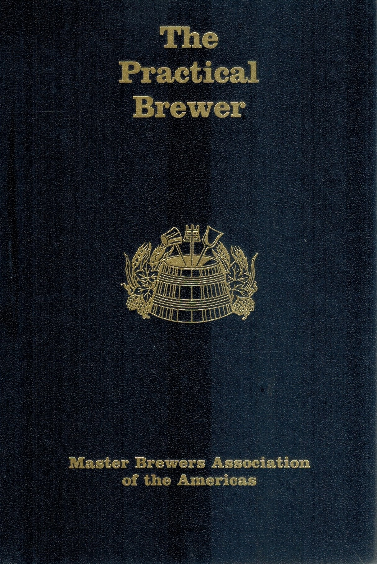 The Practical Brewer, Third Edition  by McCabe, John T.