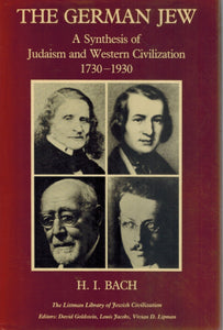 The German Jew  A Synthesis of Judaism and Western Civilization, 1730-1930  by H. Friedlander
