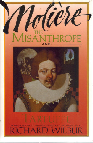 THE MISANTHROPE AND TARTUFFE  by Moliere & Richard Wilbur