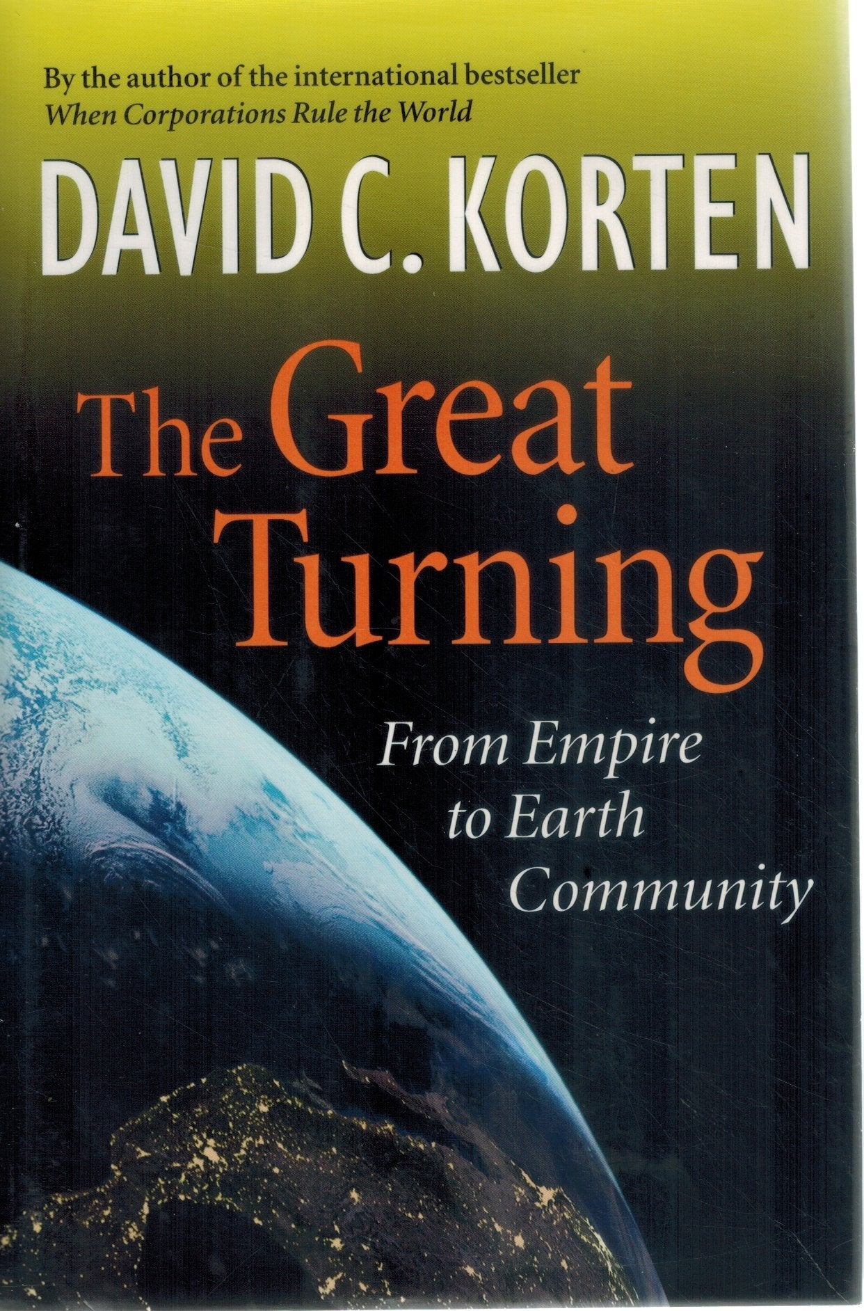 The Great Turning  From Empire to Earth Community  by Korten, David C.