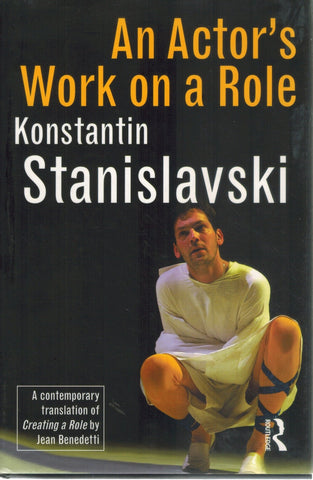 AN ACTOR'S WORK ON A ROLE  by Stanislavski, Konstantin & Jean Benedetti