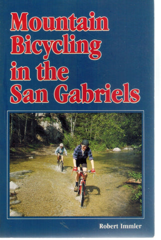 MOUNTAIN BICYCLING IN THE SAN GABRIELS  by Immler, Robert