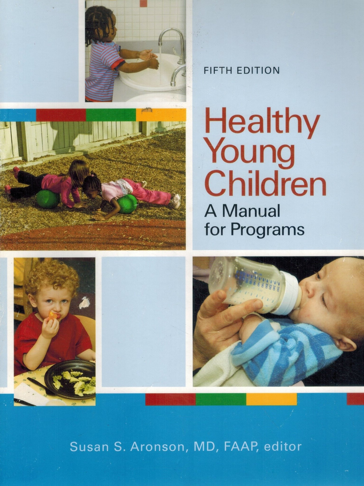 HEALTHY YOUNG CHILDREN  A Manual for Programs  by Aronson, Susan S.