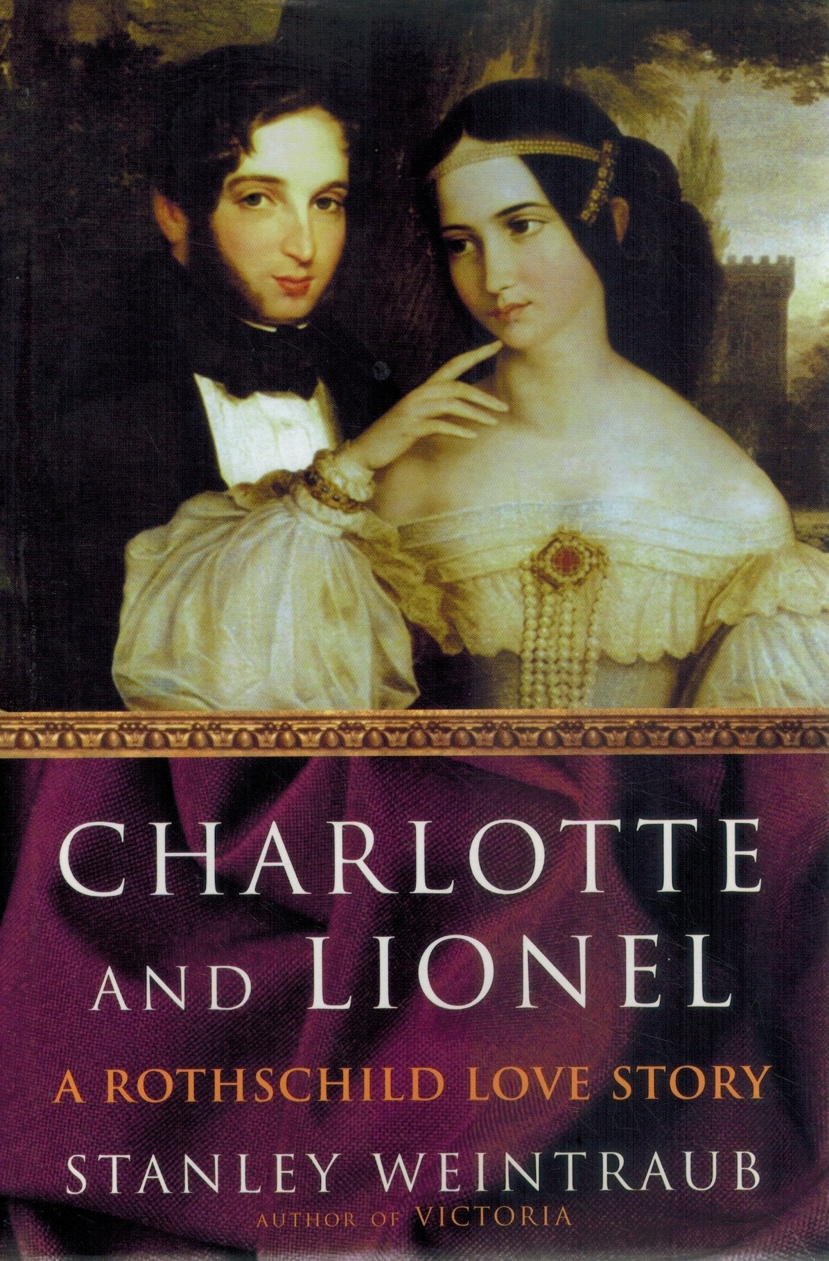CHARLOTTE AND LIONEL   A Rothschild Love Story  by Weintraub, Stanley