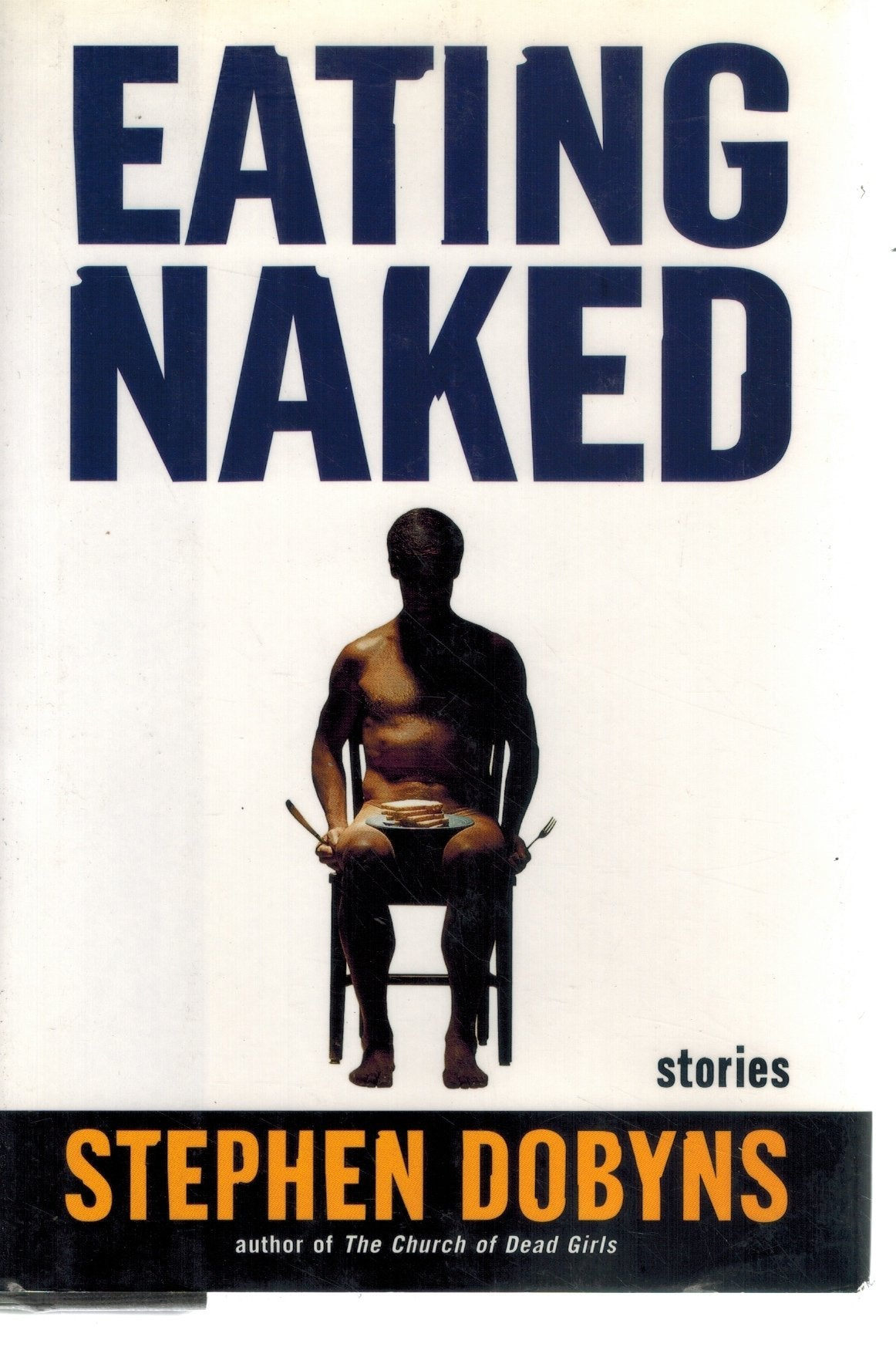 Eating Naked  Stories  by Dobyns, Stephen
