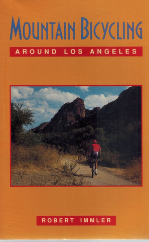 MOUNTAIN BICYCLING AROUND LOS ANGELES  by Immler, Robert