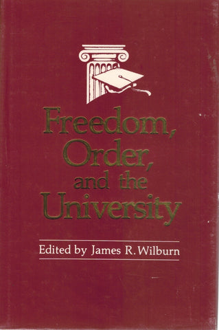 Freedom, order, and the university  by Wilburn, James R.