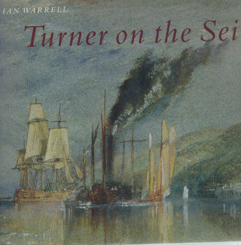 TURNER ON THE SEINE  by Warrell, Ian
