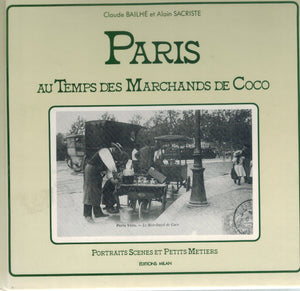 PARIS AU TEMPS DES MARCHANDS DE COCO (FRENCH EDITION)  by Sacriste, Alain