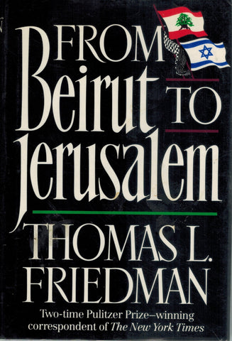 From Beirut to Jerusalem  by Friedman, Thomas L. & Michael Mandelbaum & Jason Culp