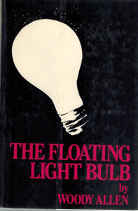 THE FLOATING LIGHT BULB  by Allen, Woody
