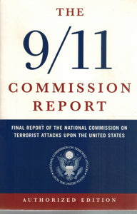 THE 9/11 COMMISSION REPORT  Final Report of the National Commission on  Terrorist Attacks Upon the United States