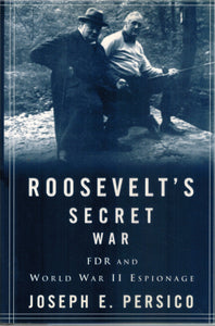 Roosevelt's Secret War  FDR and World War II Espionage  by Persico, Joseph E.