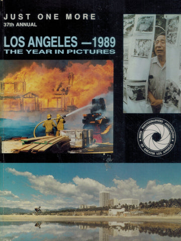 JUST ONE MORE--LOS ANGELES 1989 37TH ANNUAL  by Press Photographers Association Of Los Angles