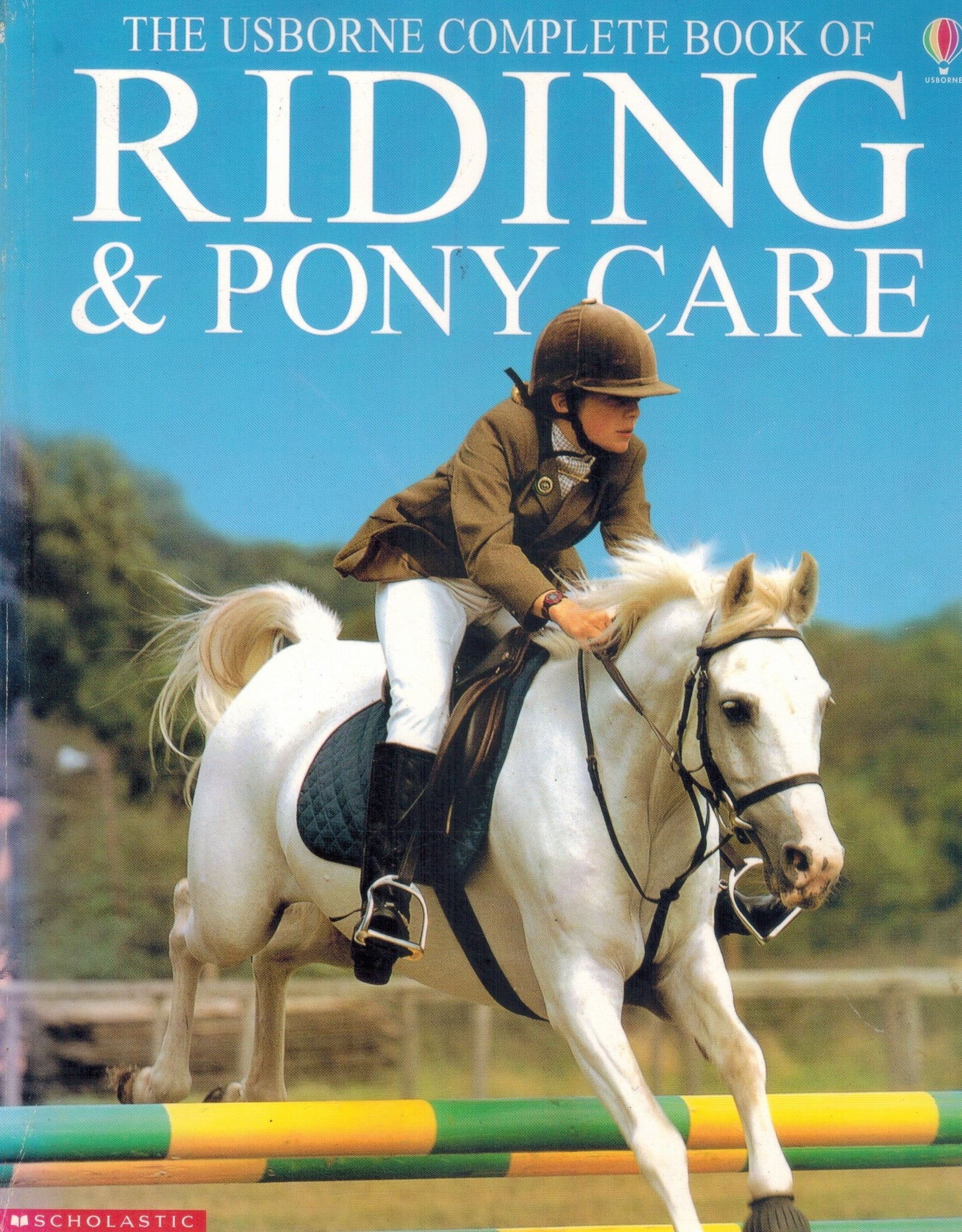 THE USBORNE COMPLETE BOOK OF RIDING & PONY CARE  by Dickins, Rosie & Gill Harvey & Vicki Groombridge & Ian McNee