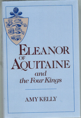 ELEANOR OF AQUITAINE AND THE FOUR KINGS  by Kelly, Amy
