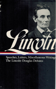 LINCOLN Speeches and Writings 1832-1858  by Lincoln, Abraham & Don E. Fehrenbacher