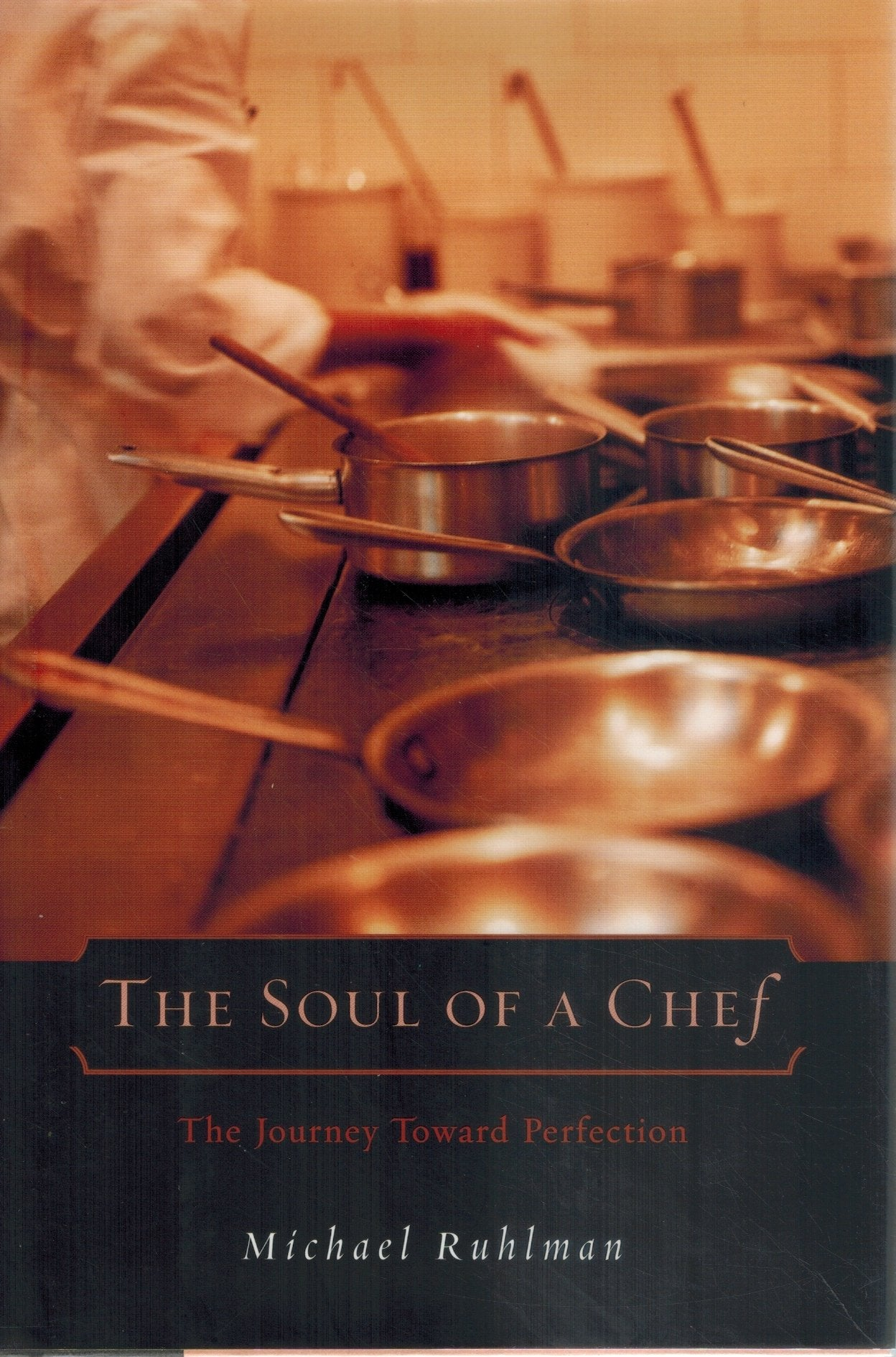 SOUL OF A CHEF The Journey Toward Perfection  by Ruhlman, Michael