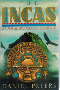 THE INCAS A Novel  by Peters, Daniel J.